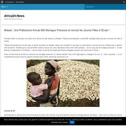 Malawi : Une Politicienne Annule 850 Mariages Précoces et renvoie les Jeunes Filles à l'École ! – Africa24.News