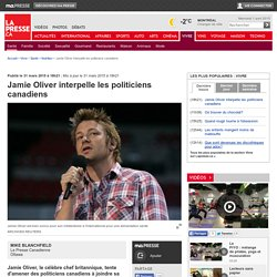 Jamie Oliver interpelle les politiciens canadiens