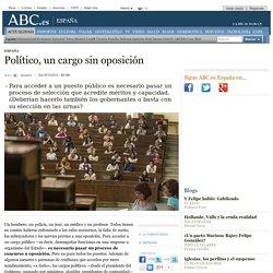 Político, un cargo sin oposición