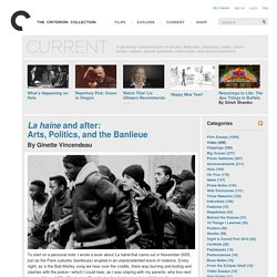 La haine and after: Arts, Politics, and the Banlieue - From the Current