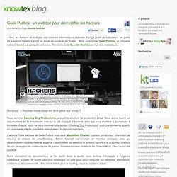 Geek Politics : un webdoc pour démystifier les hackers
