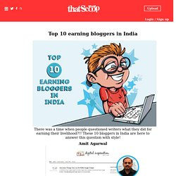Funny Politics Of Top 10 Earning Bloggers In India