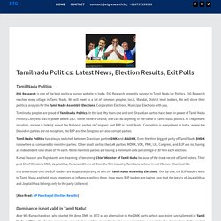 Tamil Nadu Politics: Latest News - Election Results - Exit Polls