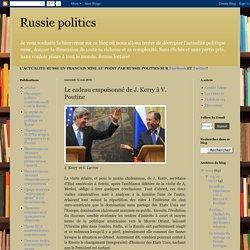 Russie politics: Le cadeau empoisonné de J. Kerry à V. Poutine