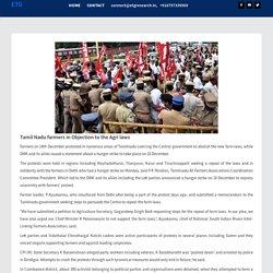 Tamil Nadu Politics - Tamil Nadu Farmers in Objection to the Agri Laws