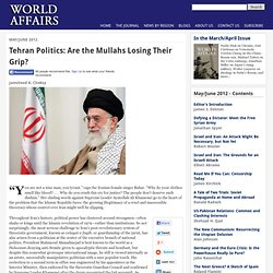 Tehran Politics: Are the Mullahs Losing Their Grip?