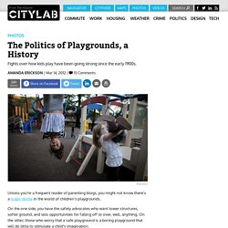 The Politics of Playgrounds, a History