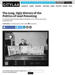 The Politics of Lead Poisoning: A Long, Ugly History