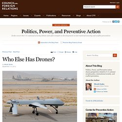 Politics, Power, and Preventive Action » Who Else Has Drones? - Pale Moon