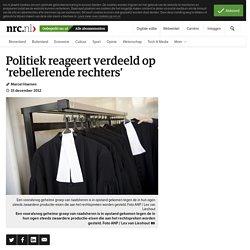 Politiek reageert verdeeld op 'rebellerende rechters'