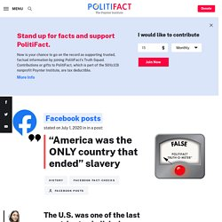 The U.S. was one of the last countries to abolish slavery
