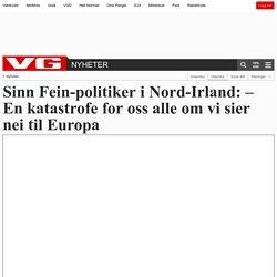 Sinn Fein-politiker i Nord-Irland: – En katastrofe for oss alle om vi sier nei til Europa - Brexit