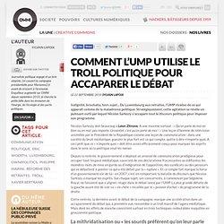 Comment l'UMP utilise le troll politique pour accaparer le débat » Article » OWNI, Digital Journalism