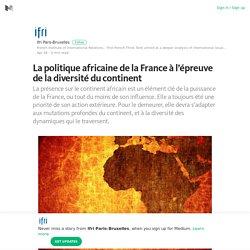 La politique africaine de la France à l'épreuve de la diversité du continent
