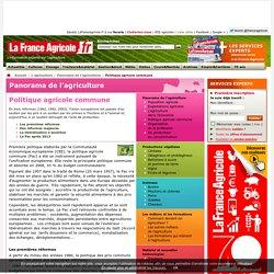 Politique agricole commune - Panorama de l'agriculture - L'agriculture - La France Agricole, agriculture, actualites agricoles, meteo agricole, cours et marches et cotations, video machine agricole