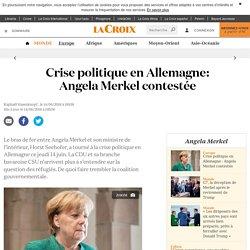Crise politique en Allemagne : Angela Merkel contestée