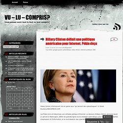 Hillary Clinton définit une politique américaine pour Internet, Pékin déçu