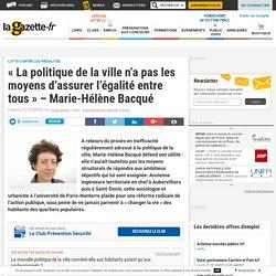 « La politique de la ville n'a pas les moyens d'assurer l'égalité entre tous» – Marie-Hélène Bacqué