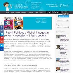 Pub & Politique : Michel & Augustin se font « yaourter » à leurs dépens