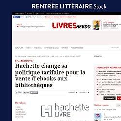 Hachette change sa politique tarifaire pour la vente d'ebooks aux bibliothèques