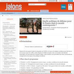 Parcours - Quelle politique de défense pour la France dans le monde contemporain?