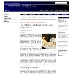 Jean Caune : La politique culturelle initiée par Malraux.