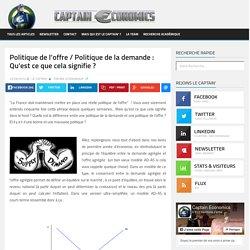 Politique de l'offre / Politique de la demande : Qu'est ce que cela signifie ?