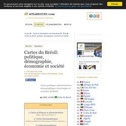 Cartes du Brésil: politique, démographie, économie et société