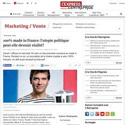 100% made in France: l'utopie politique peut-elle devenir réalité?