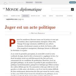 Juger est un acte politique, par Matthieu Bonduelle (Le Monde diplomatique, septembre 2014)