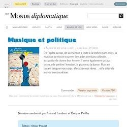 Musique et politique, par Renaud Lambert & Evelyne Pieiller (Le Monde diplomatique, juin 2020)