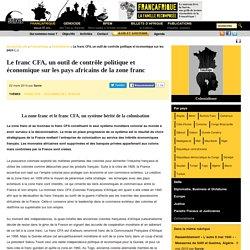 Le franc CFA, un outil de contrôle politique et économique sur les pays africains de la zone franc