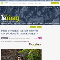 Pablo Servigne : « Il faut élaborer une politique de l'effondrement »