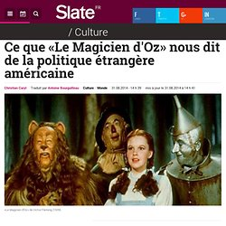 Ce que «Le Magicien d'Oz» nous dit de la politique étrangère américaine