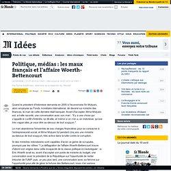 Politique, médias : les maux français et l'affaire Woerth-Bettencourt