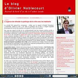 L'urgence de refonder la politique de la ville avec les habitants - Le blog d'Olivier Noblecourt