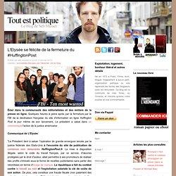 L'Elysée se félicite de la fermeture du #HuffingtonPost