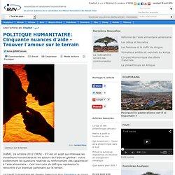POLITIQUE HUMANITAIRE: Cinquante nuances d'aide - Trouver l'amour sur le terrain | Monde | Politique