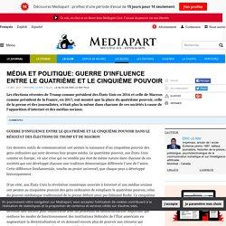 MÉDIA ET POLITIQUE: GUERRE D'INFLUENCE ENTRE LE QUATRIÈME ET LE CINQUIÈME POUVOIR