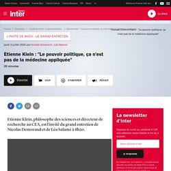 """Etienne Klein : """"Le pouvoir politique, ça n'est pas de la médecine appliquée"""""""