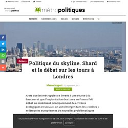 Politique du skyline. Shard et le débat sur les tours à Londres - Métropolitiques