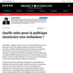 Quelle suite pour la politique monétaire non orthodoxe? by Nouriel Roubini