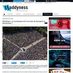 #Politique : Le numérique est-il en train de disrupter la démocratie