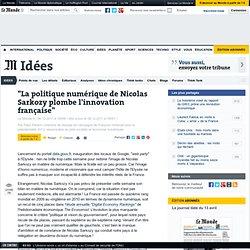 """""""La politique numérique de Nicolas Sarkozy plombe l'innovation française"""""""