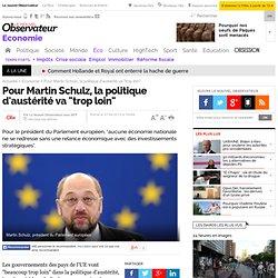 """Pour Martin Schulz, la politique d'austérité va """"trop loin"""""""