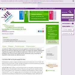 Le soutien à l'économie du livre, La politique du livre (1979-2010). prix unique du livre, CNL, ADELC, IFCIC, - Politiques publiques