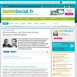 Question 6 : Minima sociaux : les freins sont d'ordre politique et psychologique
