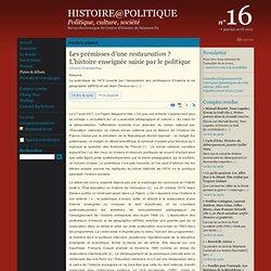 16 : Pistes & débats : Les prémisses d'une restauration ? L'histoire enseignée saisie par le politique