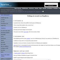 Politique de sécurité sur RaspBerry - supertos.free.fr
