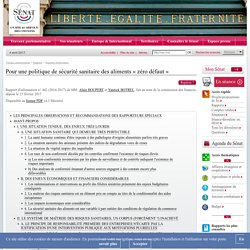 SENAT 23/02/17 Rapport d'information : Pour une politique de sécurité sanitaire des aliments « zéro défaut »